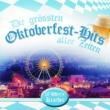 Various Artists Die größten Oktoberfest-Hits aller Zeiten - 18 Wies'n-Kracher