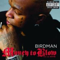 Birdman/Lil Wayne/Drake Money To Blow (feat.Drake) [Street Version]