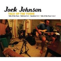 Jack Johnson/Kawika Kahiapo Talk Of The Town (feat.Kawika Kahiapo)