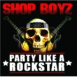 Shop Boyz Party Like A Rock Star [Instrumental]