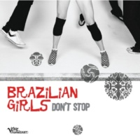 Brazilian Girls Don't Stop(Acapella Version)
