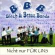 Blech & Brass Banda Nicht Nur Fur Uns