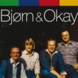 Bjφrn & Okay Bjørn & Okay