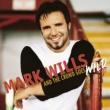 Mark Wills MARK WILLS/AND THE C