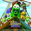 Soundtrack The Pirates Who Don't Do Anything - A Veggietales Movie Soundtrack
