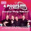 4 Poofs And A Piano Screaming Party Anthems