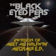 The Black Eyed Peas Invasion Of Meet Me Halfway - Megamix E.P. [International Version]