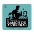 Flamenco es... El Flamenco Es... Ramon De Algeciras