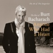 Burt Bacharach Anyone Who Had A Heart - The Art Of The Songwriter / Best Of