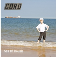 Cord Sea Of Trouble(Radio Edit)