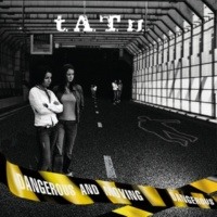 t.A.T.u. TATU/DANGEROUS AND M [International Version]