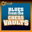 Various Artists Blues From The Chess Vaults