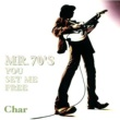 Char MR.70'S YOU SET ME FREE