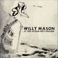 Willy Mason When The River Moves On