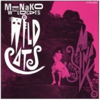 MINAKO with WILD CATS Let It Burn