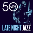 Various Artists Late Night Jazz - Verve 50