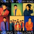 YOUNG SWALLOWS TO THE TOP VICTORY ROAD