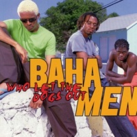Baha Men Who Let The Dogs Out (Barking Mad Mix)