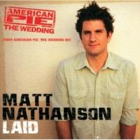 マット・ネイサンソン Laid [American Wedding Sdtrk]