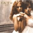 t.A.T.u. ノット・ゴナ・ゲット・アス [Album Version]