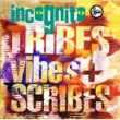 Incognito Tribes Vibes & Scribes