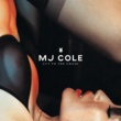 MJ Cole Cut To The Chase [UK Edition]