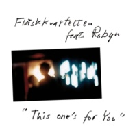 Fläskkvartetten/Robyn This One's for You (feat.Robyn) [Radio Edit]