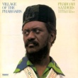 Pharoah Sanders Village Of The Pharoahs (feat.Sedatrius Brown)