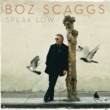 Boz Scaggs Speak Low
