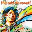 ナオト・インティライミ Nice catch the moment !