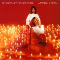 Agnetha & Linda Nu tändas tusen juleljus