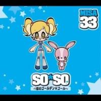 MISA SO SO ~恋のゴールデン☆ゴール~ (オーバーヘッド・チャンピオン・レディオ・エディット)