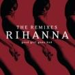 Rihanna グッド・ガール・ゴーン・バッド:THE REMIXES