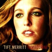 Tift Merritt Laid A Highway [Album Version]