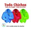 Los Chichos Todo Chichos [Edited Version]