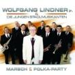 Wolfgang Lindner Jr. & Die Jungen Stadlmusikanten Marsch & Polka-Party