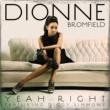 Dionne Bromfield Yeah Right(Club Junkies Remix - Radio Edit)