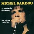 Michel Sardou La Maladie D'Amour