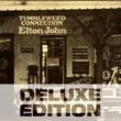 Elton John ELTON JOHN/TUMBLEWEE [Deluxe Edition]