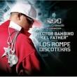 "Various Artists Roc La Familia & Hector Bambino ""EL FATHER"" Present Los Rompe Discotekas"