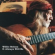 Willie Nelson It Always Will Be