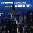 Gordon Jenkins Complete Manhattan Tower