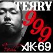 TERRY/AK-69 999 featuring AK-69