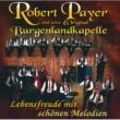 Robert Payer und seine Original Burgenlandkapelle Lebensfreude Mit Schonen Melodien