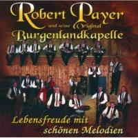Robert Payer und seine Original Burgenlandkapelle Schone Melodien