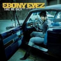 Ebony Eyez Featuring 112 Take Me Back (Radio Edit) (Feat. 112)