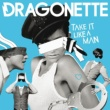 Dragonette Take It Like A Man [Radio Esingle]