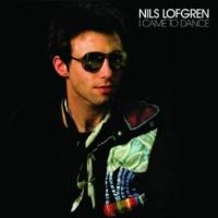 Nils Lofgren I Came To Dance