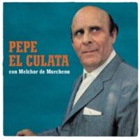 """Pepe """"El Culata""""/Melchor De Marchena Por Ver Lo Que Estaba Haciendo (Fandango) (feat.Melchor De Marchena)"""