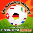 Various Artists Die Nationalhymnen zum größten Fußballfest Europas